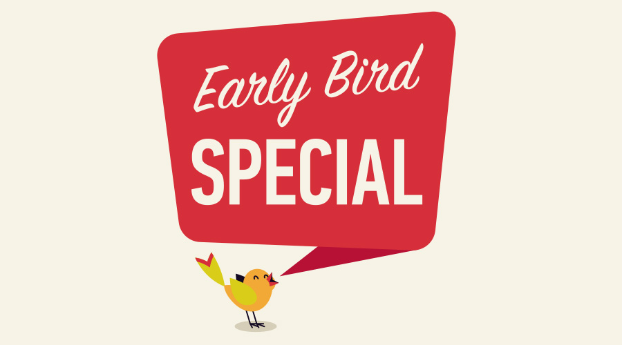 Early Bird Deal - Save 10% or more